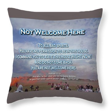 Not Welcome Here Throw Pillow