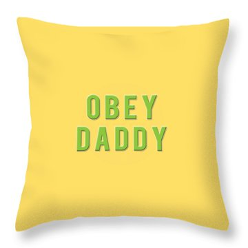 Throw Pillow featuring the mixed media Obey Daddy by TortureLord Art