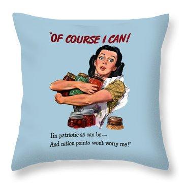 Of Course I Can -- Ww2 Propaganda Throw Pillow