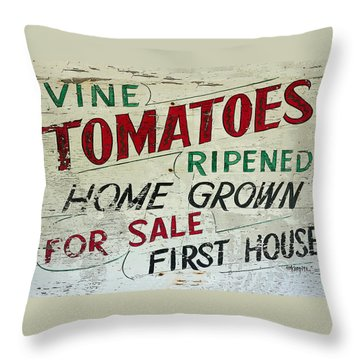 Old Tomato Sign - Vine Ripened Tomatoes Throw Pillow by Rebecca Korpita