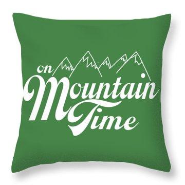 On Mountain Time Throw Pillow