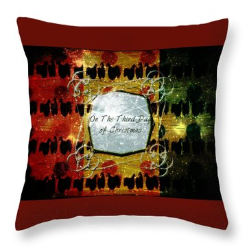 On The Third Day Of Christmas Throw Pillow
