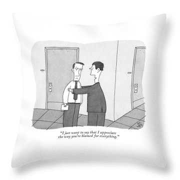 One Man At Work Thanks The Other For Taking The Blame Throw Pillow