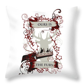 Ours Is The Fury Throw Pillow