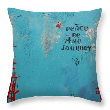 Peace Be The Journey Throw Pillow