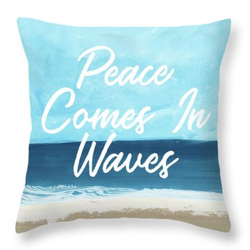 Peace Comes In Waves- Art By Linda Woods Throw Pillow