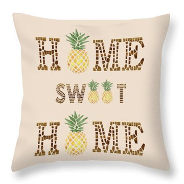Throw Pillow featuring the digital art Pineapple Home Sweet Home Typography by Georgeta Blanaru