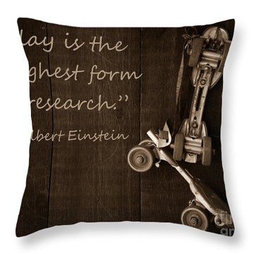 Play Is The Highest Form Of Research. Albert Einstein  Throw Pillow