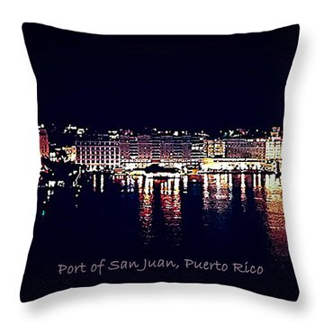 Throw Pillow featuring the photograph Port Of San Juan Night Lights by DigiArt Diaries by Vicky B Fuller