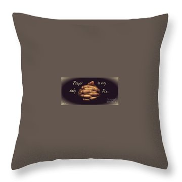 Prayer Is My Daily Fix Throw Pillow