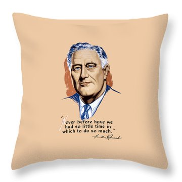 President Franklin Roosevelt And Quote Throw Pillow by War Is Hell Store