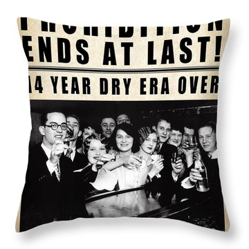 Prohibition Ends At Last  1933 Throw Pillow