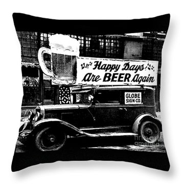 Prohibition Happy Days Are Beer Again Throw Pillow