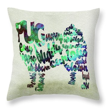 Throw Pillow featuring the painting Pug Dog Watercolor Painting / Typographic Art by Ayse and Deniz