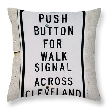 Push Button To Walk Across Clevelend Throw Pillow