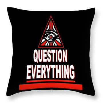 Question Everything Throw Pillow