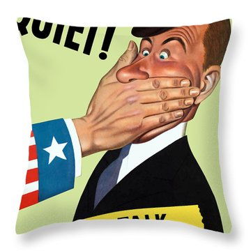 Quiet - Loose Talk Can Cost Lives  Throw Pillow