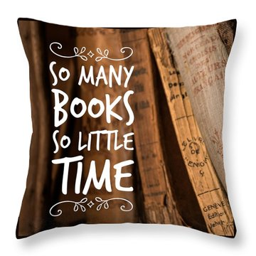Quote Many Books Little Time Throw Pillow