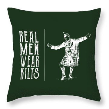 Real Men Wear Kilts Throw Pillow by Heather Applegate
