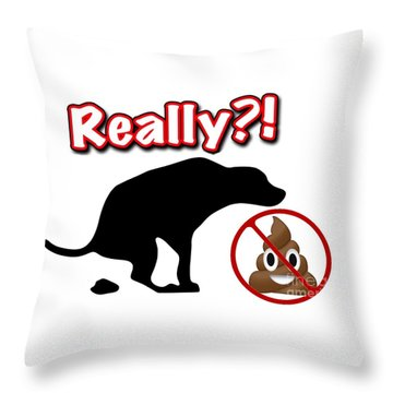 Really No Poop Throw Pillow