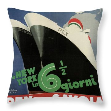 Rex, Conte Di Savoia - Italian Ocean Liners To New York - Vintage Travel Advertising Posters Throw Pillow