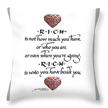 Rich Is Who You Have Beside You Throw Pillow