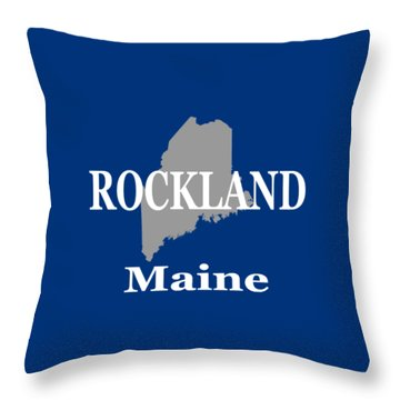 Throw Pillow featuring the photograph Rockalnd Maine State City And Town Pride  by Keith Webber Jr