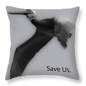 Save The Pelicans Throw Pillow by Betsy Knapp