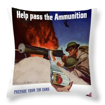 Save Your Cans - Help Pass The Ammunition Throw Pillow