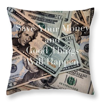 Save Your Money Throw Pillow