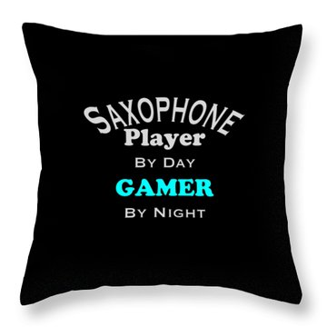 Saxophone Player By Day Gamer By Night 5623.02 Throw Pillow