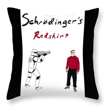 Schrodingers Redshirt Throw Pillow by David S Reynolds