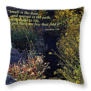 Throw Pillow featuring the photograph Scripture - Matthew 7 Verse 14 by Glenn McCarthy Art and Photography