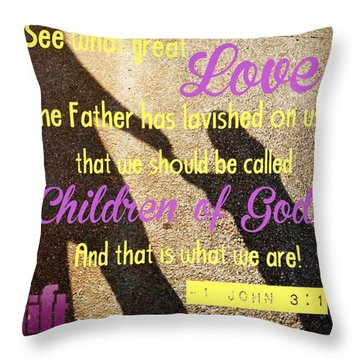 See What Great Love The Father Has Throw Pillow