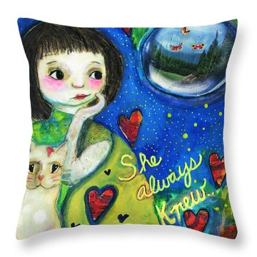 She Always Knew... Throw Pillow