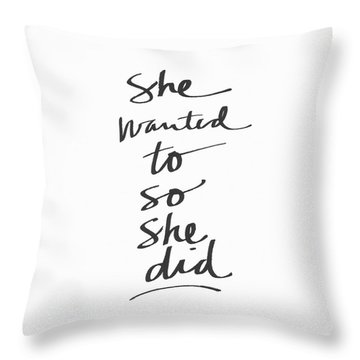 She Wanted To So She Did- Art By Linda Woods Throw Pillow