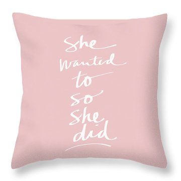 She Wanted To So She Did Pink- Art By Linda Woods Throw Pillow