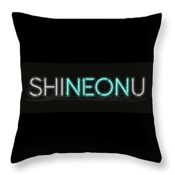 Shineonu - Neon Sign 1 Throw Pillow