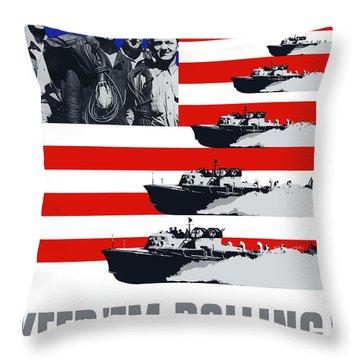 Ships -- Keep 'em Rolling Throw Pillow