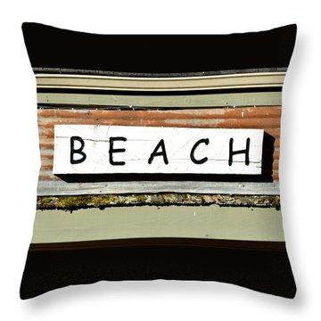 Sign Of A Beach Throw Pillow