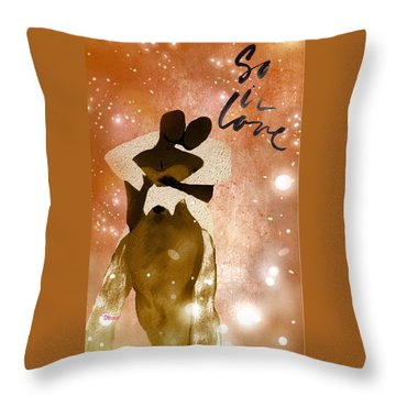 So In Love One Throw Pillow