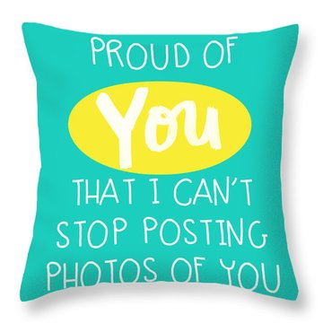 So Proud Of You- Blue Throw Pillow
