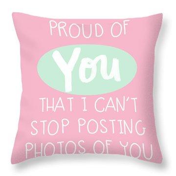 So Proud Of You- Pink Throw Pillow