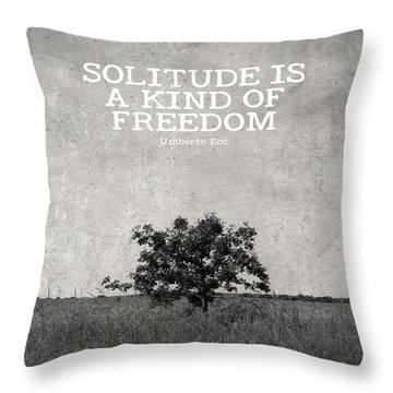 Solitude Is Freedom Throw Pillow by Inspired Arts