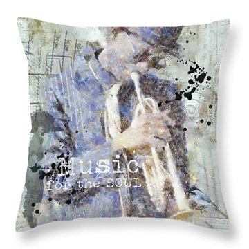 Some Music For The Soul Throw Pillow
