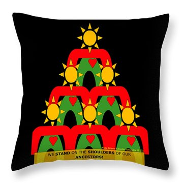 Standing On The Shoulders Of Our Ancestors Throw Pillow