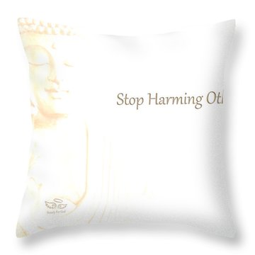 Stop Harming Others Throw Pillow