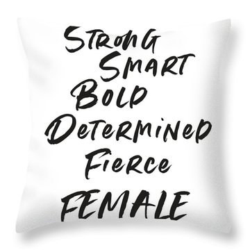 Strong Smart Bold Female- Art By Linda Woods Throw Pillow