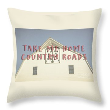 Take Me Home Country Roads Throw Pillow by Edward Fielding