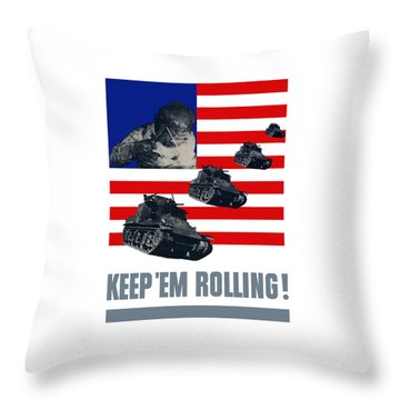Tanks -- Keep 'em Rolling Throw Pillow by War Is Hell Store